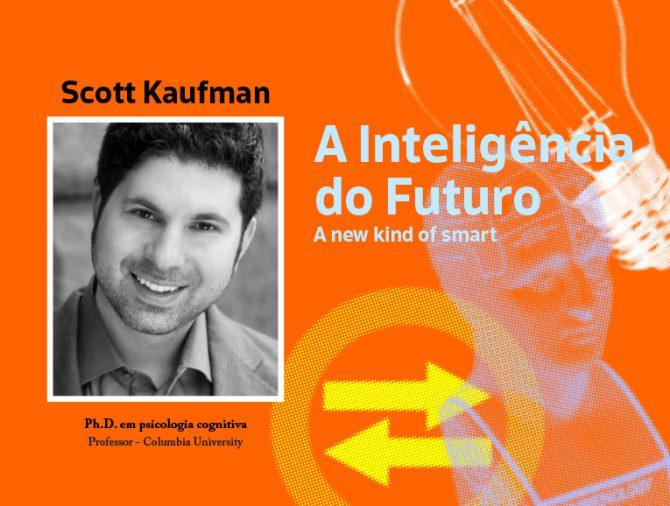 A new kind of smart: o que está por trás da filosofia do mestre do G.A.T.E. Scott Barry Kaufman